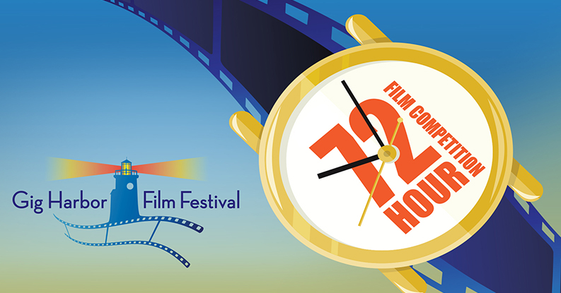 Gig Harbor 72 Hour Film Festival