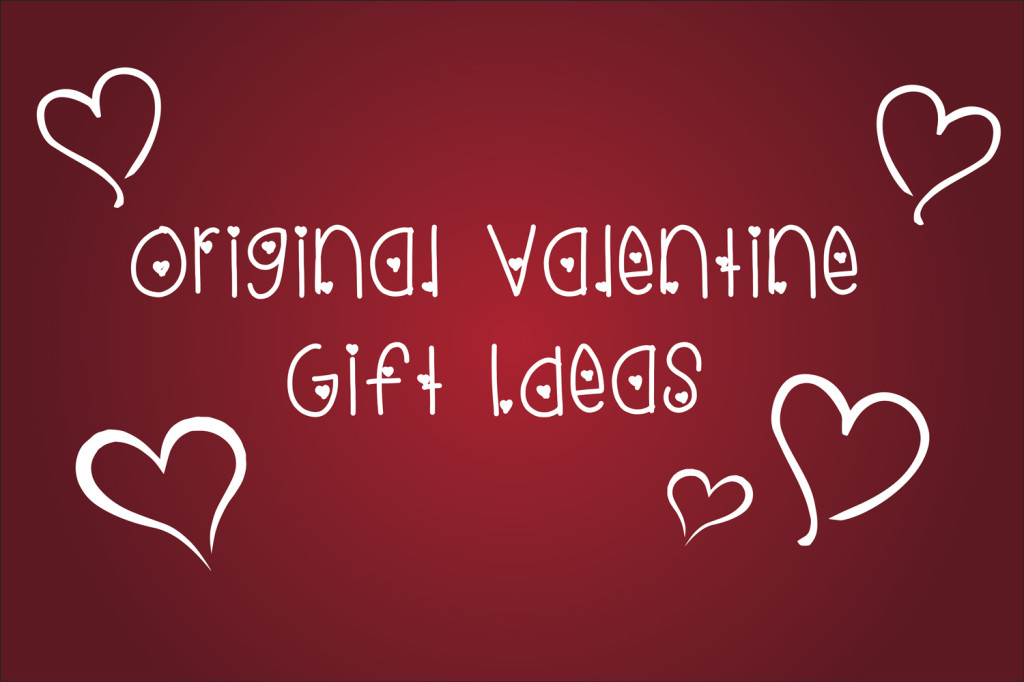 Original Valentine gift ideas