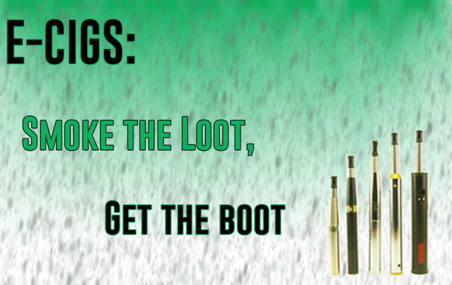 E-cigs: Smoke the loot, get the boot