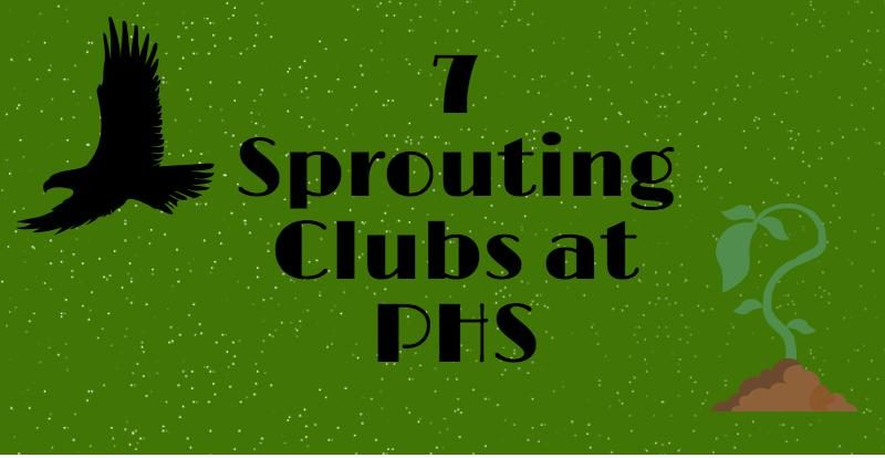 7 Sprouting Clubs at PHS